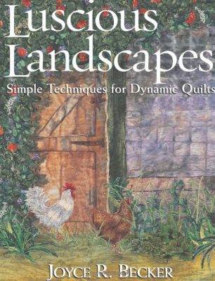 Luscious Landscapes , quilt book by Joyce R. Becker