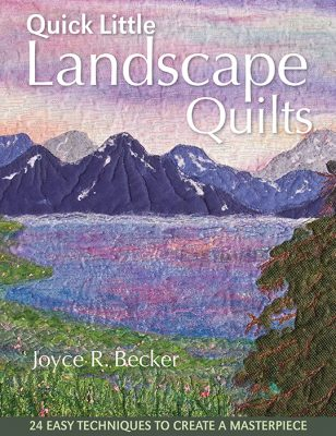 Quick Little Landscape Quilts by Joyce R. Becker